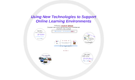 Using New Technologies to Support Online Learning Environmen