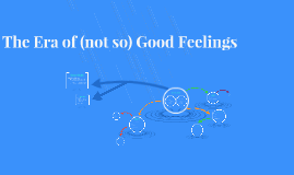 The Era of (not so) Good Feelings