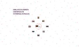 ORGANIZACIONES CRIMINALES INTERNACIONALES