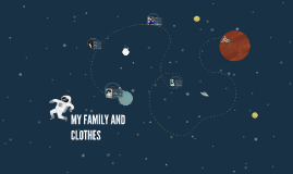 MY FAMILY AND CLOTHES