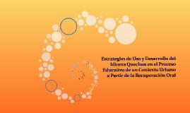 Estrategias de Uso y Desarrollo del Idioma Quechua en el Pro