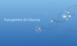 Transportes de Glucosa