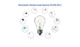 Inset Seminar Manchester Mesivta School 03/09/2012