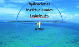 Aplicaciones institucionales uniminuto