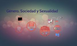 Género, Sociedad y Sexualidad