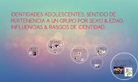 Copy of IDENTIDADES ADOLESCENTES. SENTIDO DE PERTENENCIA A UN GRUPO