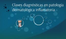Claves diagnósticas en patología dermatológica inflamatoria.