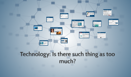 Student Copy of Technology: How much is too much?
