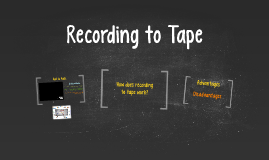Recording to Tape
