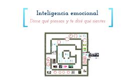 Inteligencia Emocional. ¿Porqué siento lo que siento?