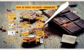 Writing an Essay - Chocolate