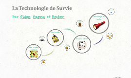 Copy of La Technologie de Survie