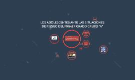 LOS ADOLESCENTES ANTE LAS SITUACIONES DE RIEGO DEL PRIME GRA