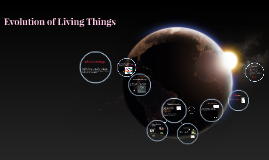 Copy of Evolution of Living Things