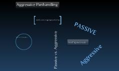 Aggressive Panhandling