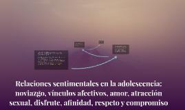 Copy of Relaciones sentimentales en la adolescencia: noviazgo, víncu