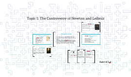 Topic 1: The Controversy of Newton and Leibniz