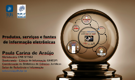[pós-graduação 2018] Produtos, serviços e fontes de informação disponibilizadas  pela Biblioteca de Ciências Jurídicas do SiBi/UFPR