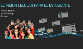 Copy of EL MEJOR CELULAR PARA EL...