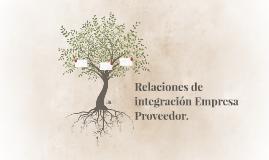 Relaciones de integración Empresa Proveedor.