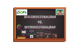 MULTICULTURALIDAD VS INTERCULTURALIDAD
