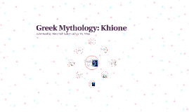 Greek Mythology: Khione