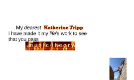 My dearest Katherine Tripppppppp,