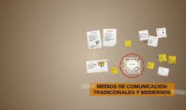 Copy of MEDIOS DE COMUNICACION TRADICIONALES Y MODERNOS