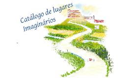 Copy of Catálogo de lugares Imaginários