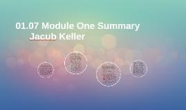 01.07 Module One Summary
