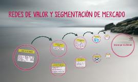 REDES DE VALOR Y SEGMENTACIÓN DE MERCADO