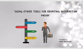 Using other tools for creating interactive media presentatio