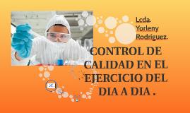 Copy of CONTROL DE CALIDAD EN EL EJERCICIO DEL DIA A DIA .