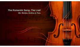 The Romantic Song, The Lied