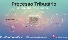 Processo Tributário - Administrativo e Judicial