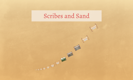Scribes and Sand