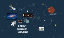 Copy of EL ORIGEN Y EVOLUCIÓN DEL PLANETA TIERRA