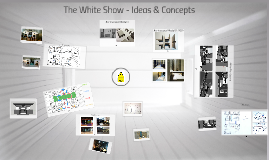 The White Show - Ideas & Concepts
