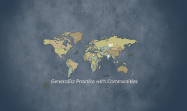 Generalist Practice with Communities