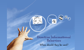 When to Use Directive Informational Behaviors