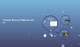 Tensions Between Migrants and Us