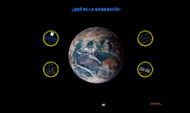 Copy of ¿Qué es la Geografía?