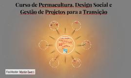 Permacultura, Design Social e Gestão de Projetos para a Tran
