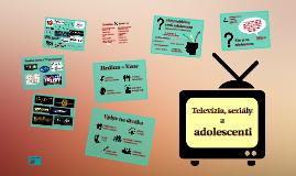 Televízia, seriály a adolescenti