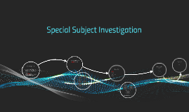 Special Subject Investigation