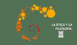 LA ETICA Y LA FILOSOFIA.