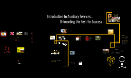 Introduction to Auxiliary Services...Onboarding the Best for Success!