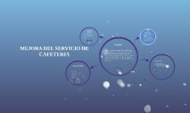 Copy of MEJORA DEL SERVICIO DE CAFETERIA