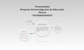 Presentación proyecto de investigación fotografiando