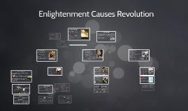 Enlightenment Causes Revolution